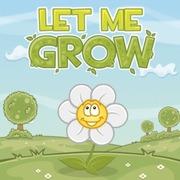 Let me grow